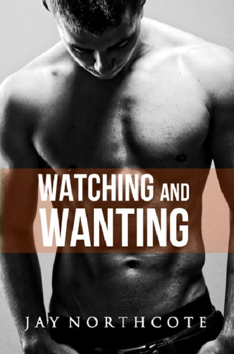 Jay Northcote - Watching and Wanting Cover