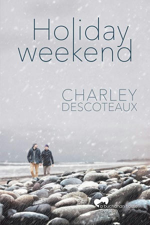 Charley Descoteaux - Holiday Weekend Cover s
