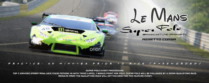 season xxxi begins with gt super pole for round one at le mans live 9pm est on nagptv assetto. Black Bedroom Furniture Sets. Home Design Ideas