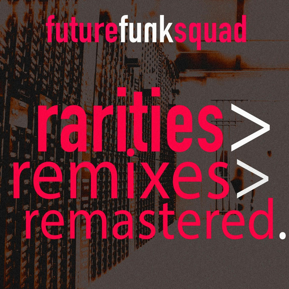 Future Funk Squad Remixes Remastered