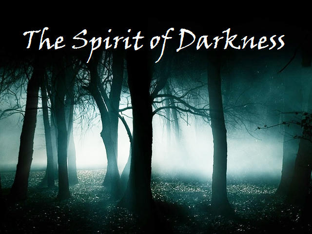 The Spirit of Darkness