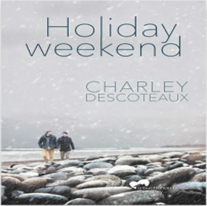 Charley Descoteaux - Holiday Weekend square