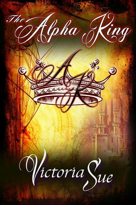 Victoria Sue - The Alpha King Cover