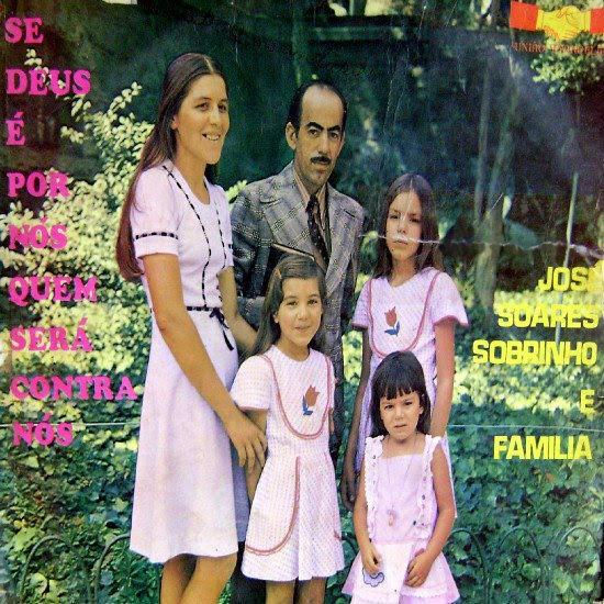 José Soares Sobrinho e Família Se Deus é por nós quem será contra nós 1976