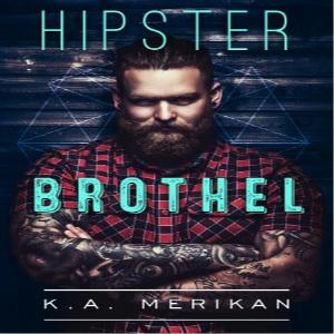 K.A. Merikan - Hipster Brothel Square