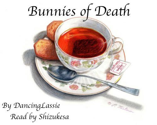 Bunnies of Death by DancingLassie Read by Shizukesa