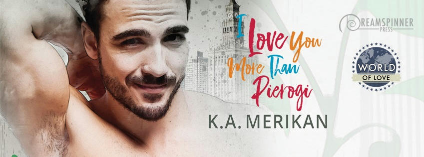 K.A. Merikan - I Love You More Than Pierogi Banner