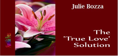 Julie Bozza - The 'True Love' Solution Banner 2