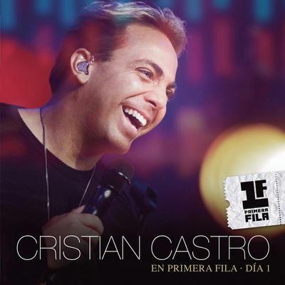 Cristian Castro – En Primera Fila – Día 1 (2013) Mp3 320 Kbps