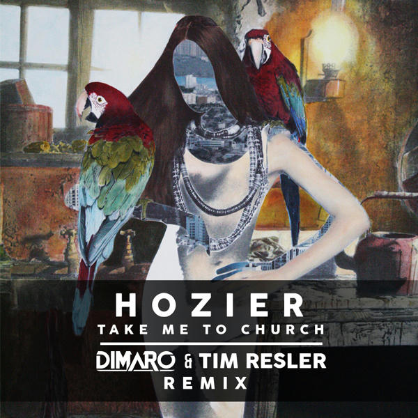Amp tim resler hozier take me to church dimaro amp tim resler remix