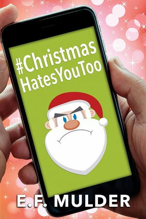 E.F. Mulder - #Christmas Hates You Too Cover