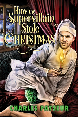 Charles Payseur - How the Supervillian Stole Christmas Cover