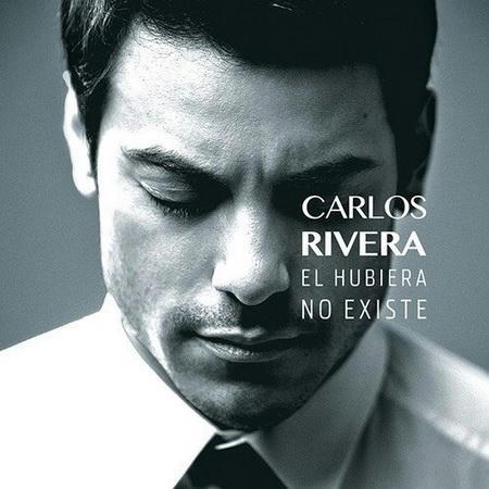 Carlos Rivera – El Hubiera No Existe (2013)