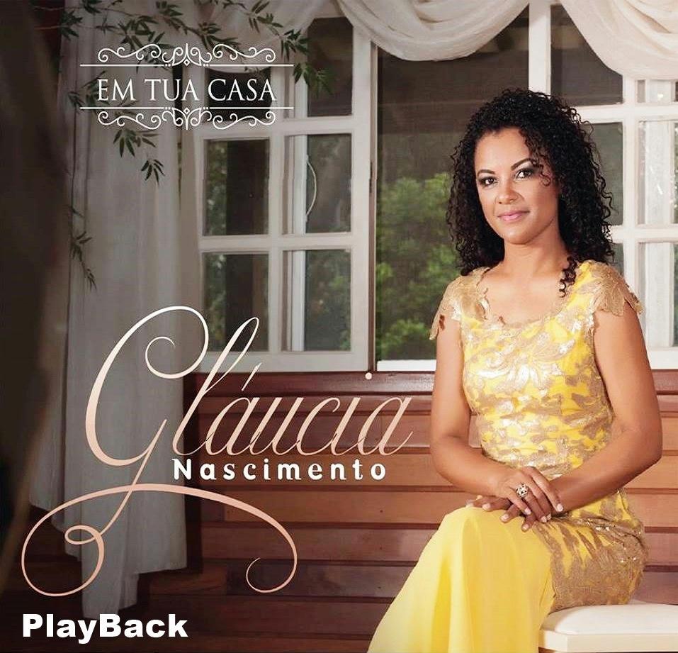 Gl�ucia Nascimento - Em Tua Casa (Playback) 2014