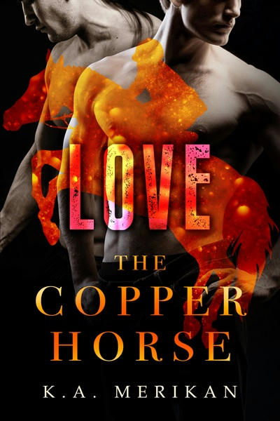 M.A. Merikan - The Copper Horse: Love Cover