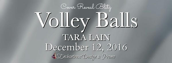 Tara Lain - Volley Balls Cover Reveal Banner