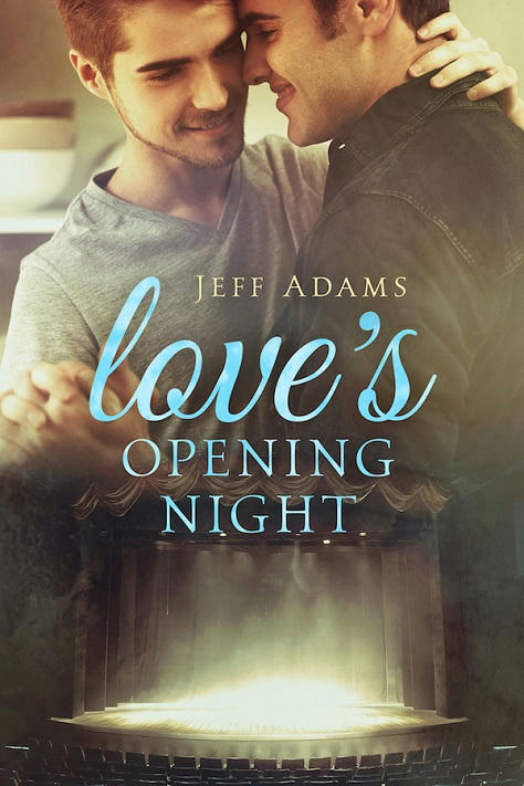 Jeff Adams - Love's Opening Night Cover