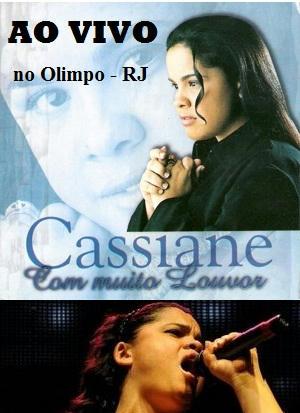 Cassiane - Com muito louvor - Ao Vivo no Olimpo - RJ - (Audio do DVD) 2000