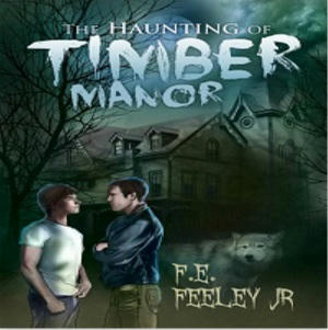 F.E. Feeley - The Haunting of Timber Manor Square