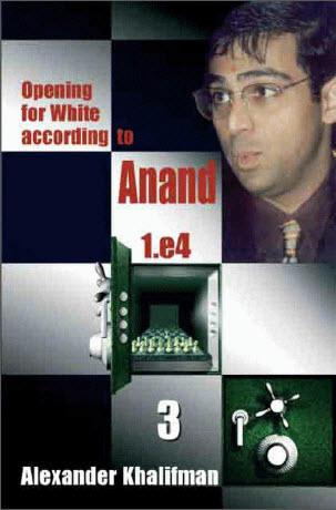 Alexander Khalifman - Opening for White According to Anand 1.e4 407f41f9d45cef214560e19e2fe6d59962c630cbe2c53eb805d931264083aee86g