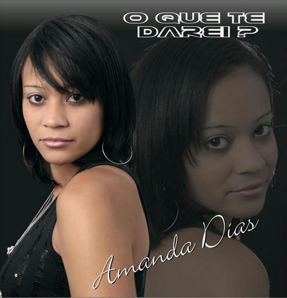 Amanda Dias O Que te darei? 2010