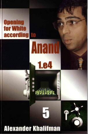 Alexander Khalifman - Opening for White According to Anand 1.e4 D901a0e9e5ef737ee0786479abaef315f3c680fa4675b2dbf47542c61b6c9a2a5g