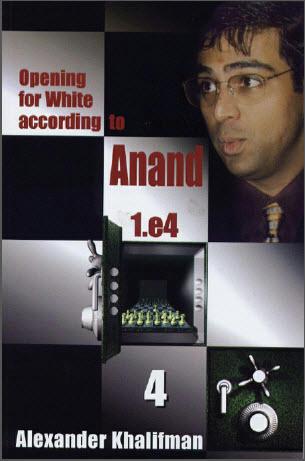 Alexander Khalifman - Opening for White According to Anand 1.e4 E791450da01ac9c2fb29cca9fe0ae497b9732a0ee472aa74d42afab4fa1c3bd05g
