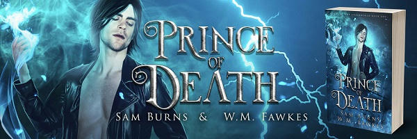 Sam Burns & W.M. Fawkes - Prince of Death Banner