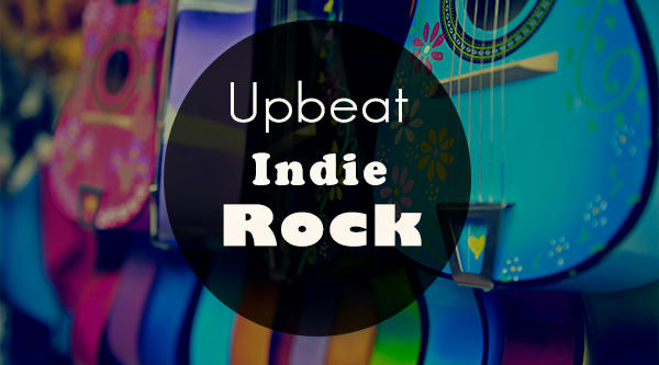 Driving Upbeat & Uplifting Energetic Indie Rock - 7