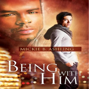 Mickie B. Ashling - Being With Him Square