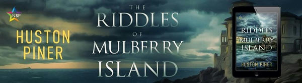 Huston Piner - The Riddle of Mulberry Island NineStar Banner