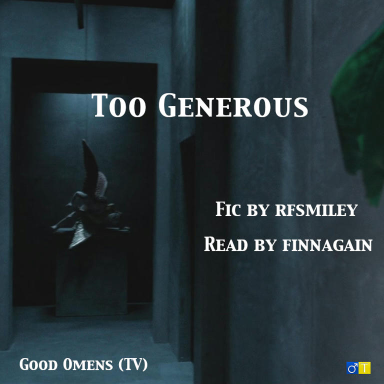 Podfic] Too Generous by rfsmiley - finnagain - Good Omens