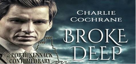 Charlie Cochrane - Broke Deep Banner 1