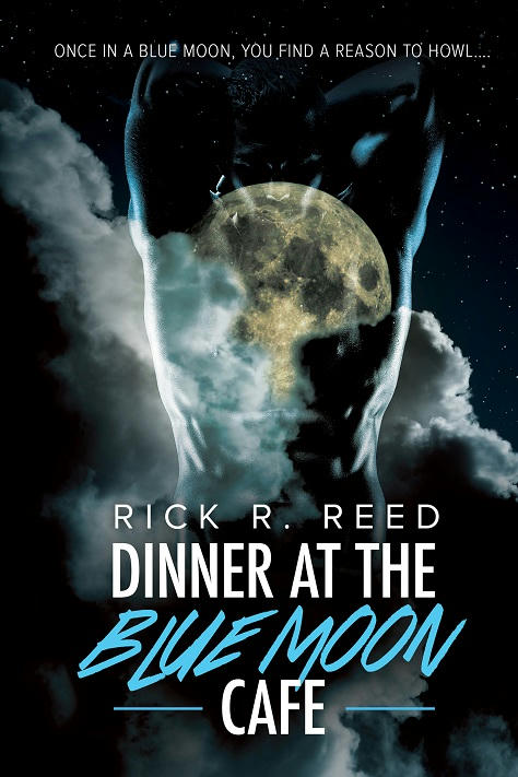 Rick R. Reed - Dinner at the Blue Moon Cafe Cover
