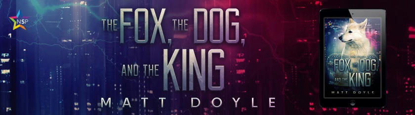 Matt Doyle - The Fox, The Dog, and The King Banner 1
