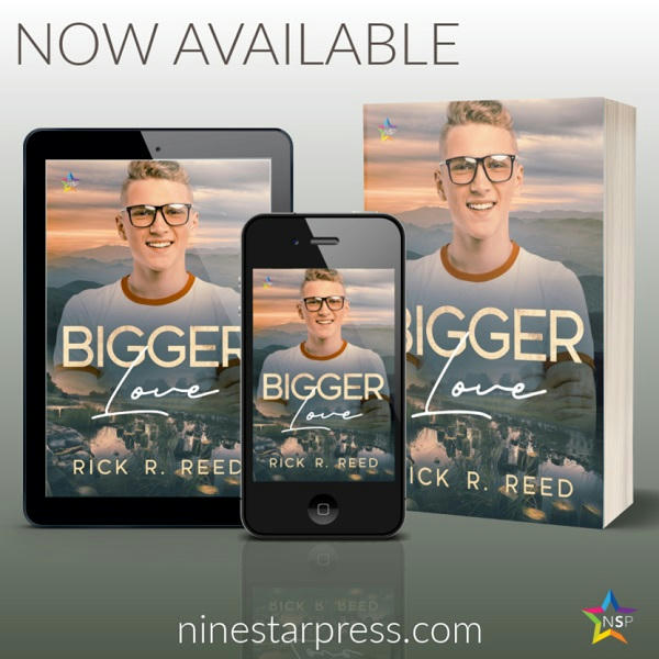 Rick R. Reed - Bigger Love Now Available