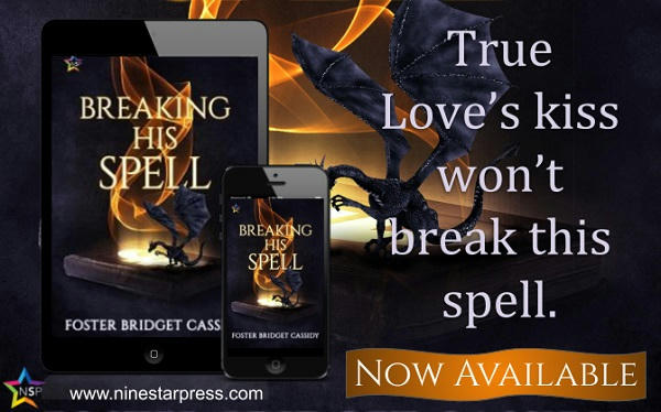 Foster Bridget Cassidy - Breaking His Spell Now Available