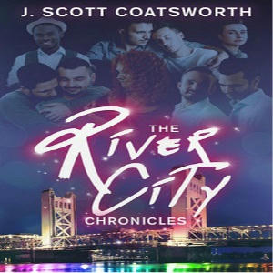 J. Scott Coatsworth - The River City Chronicles Square