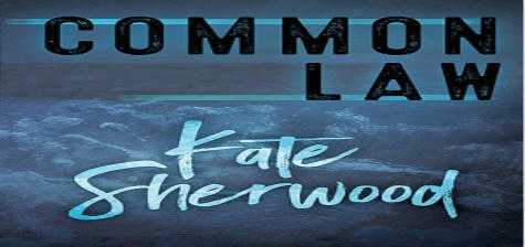 Kate Sherwood - Common Law series Banner
