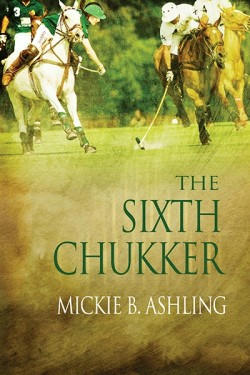 Mickie B. Ashling - The Sixth Chukker Cover