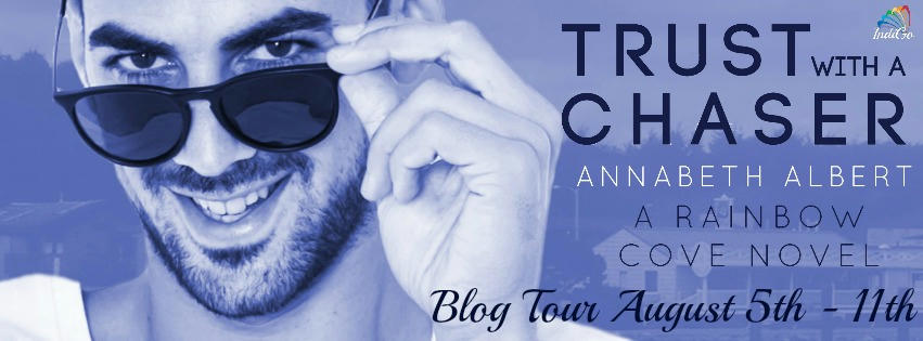 Annabeth Albert - Trust with a Chaser Tour Banner
