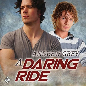 Andrew Grey - A Daring Ride Audio Cover