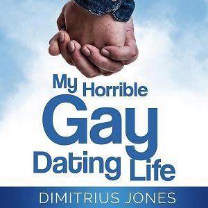 Dimitrius Jones - My Horrible Gay Dating Life Square