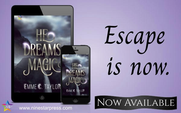 Emme C. Taylor - He Dreams Magic Now Available