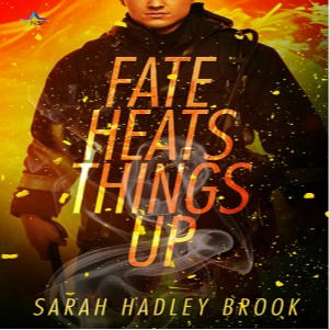 Sarah Hadley Brook - Fate Heats Things Up Square