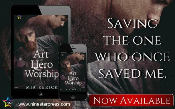 Mia Kerick - The Art of Hero Worship Now Available