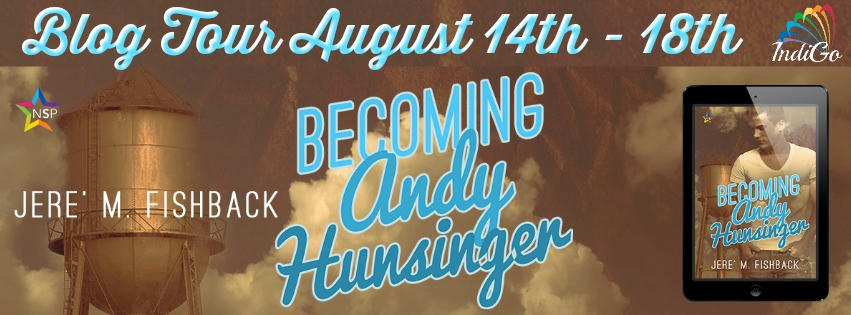 Jere' M. Fishback - Becoming Andy Hunsinger Banner