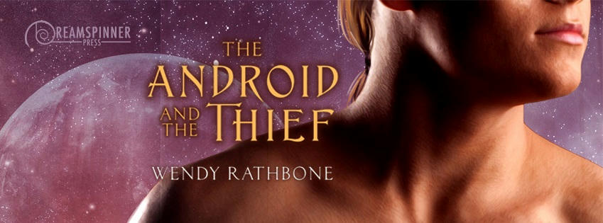 Wendy Rathbone - The Android and the Thief Banner