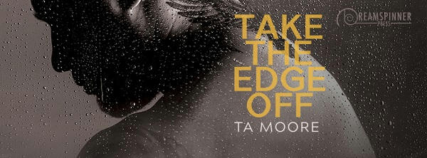 T.A. Moore - Take The Edge Off Banner 1