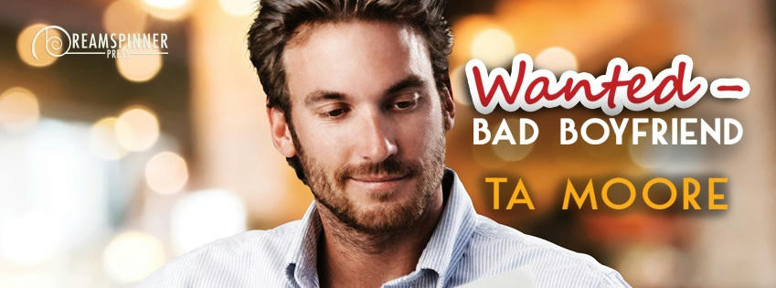 T.A. Moore - Wanted - Bad Boyfriend Banner